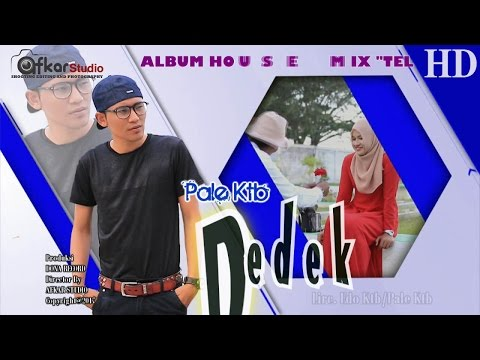 PALE KTB - DEDEK ( Album House Mix Telolet ) HD Video Quality 2017