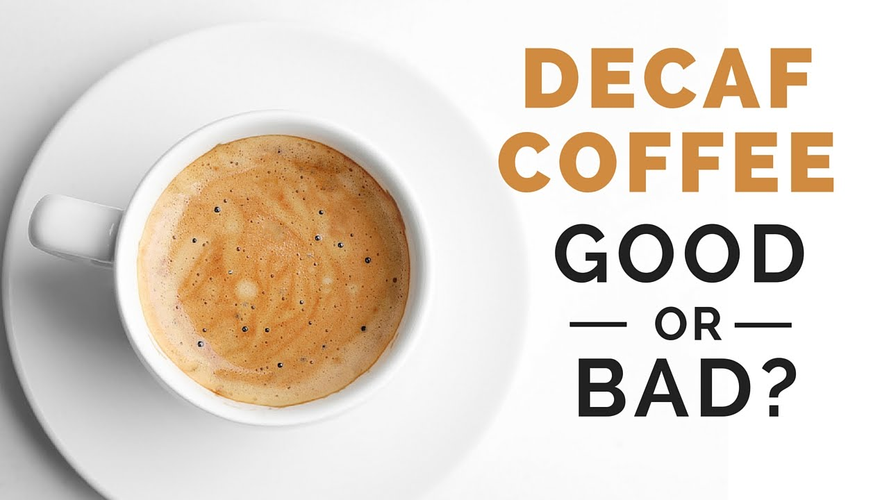 Decaf coffee bad for you