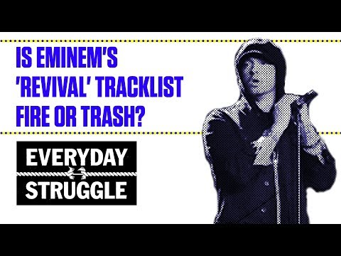 Is Eminem's 'Revival' Tracklist Fire Or Trash? | Everyday Struggle