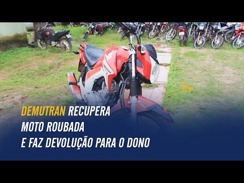 Demutran recupera moto roubada e faz devolução para o dono | Tailândia/PA