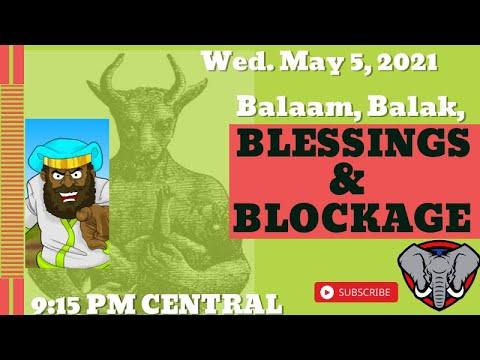 Balaam, Balak, Blessings & Blockage