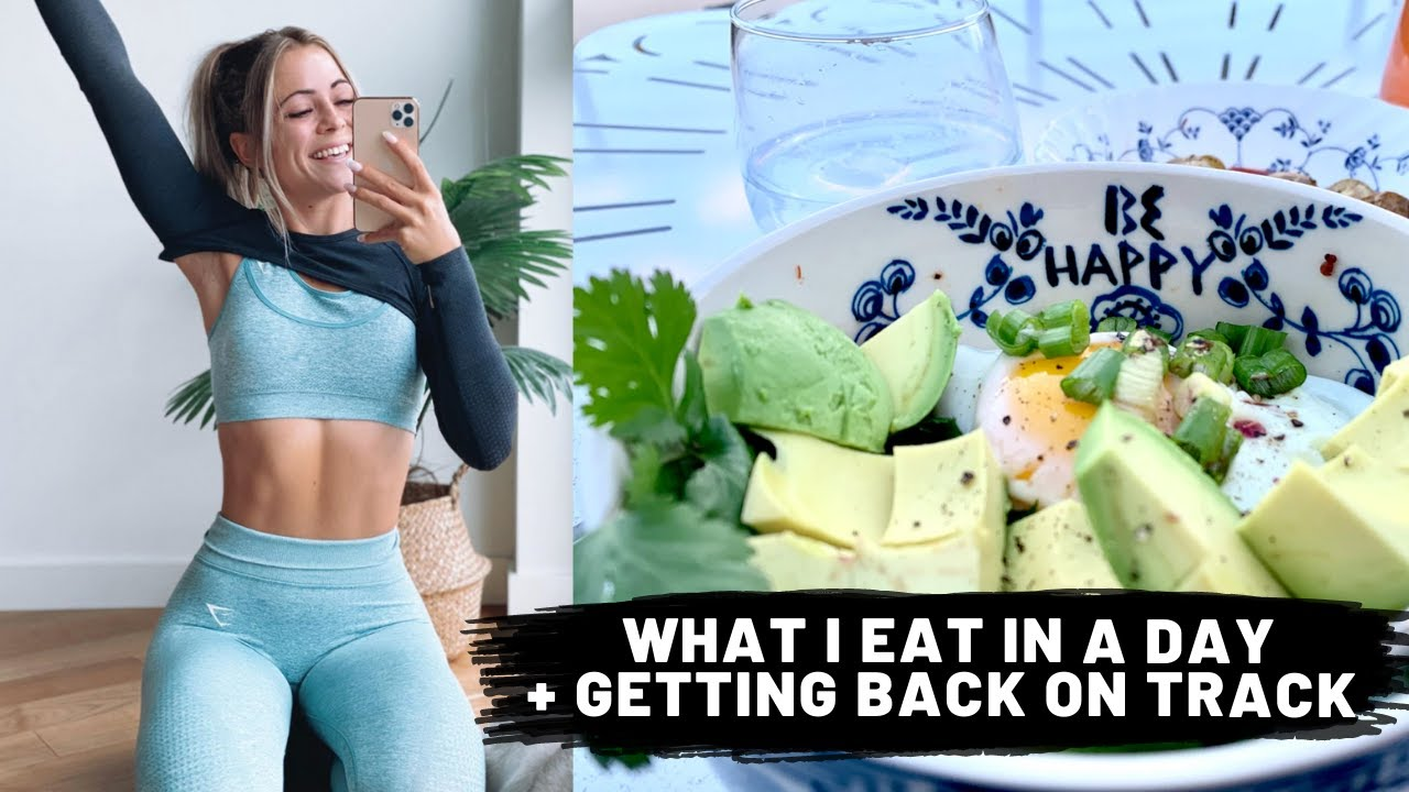 WHAT I EAT IN A DAY + Getting back on TRACK