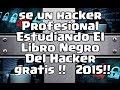 Como Ser un Hacker Profesional l Estudiando El Libro Negro Del Hacker 2015