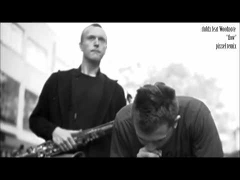 dubFX feat WoodNote - Flow - Pixxel remix