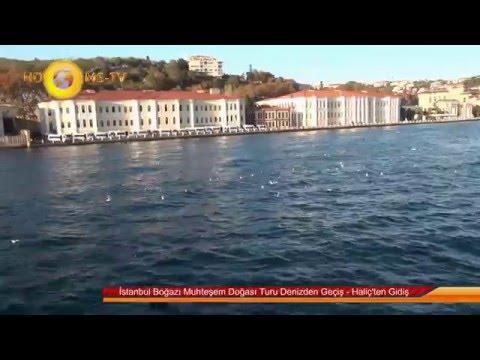 İstanbul Boğazı Muhteşem Doğası Turu Denizden Geçiş - Haliç'ten Gidiş