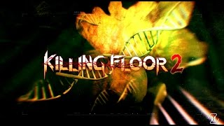 Killing Floor 2 - GORE GALORE