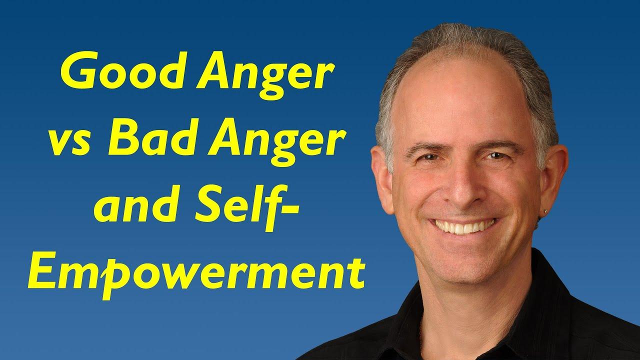 Good anger vs bad anger