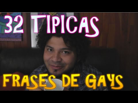 32 Frases Tipicas De Gays Youtube