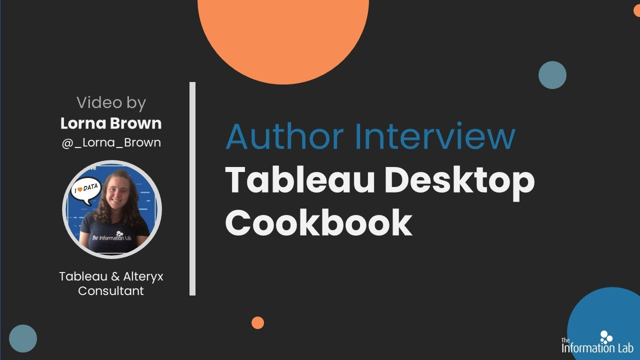 Tableau Desktop Cookbook: An Interview with the Author Lorna Brown