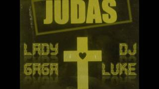 Lady Gaga - Judas (Dj Luke Official Remix)