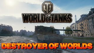 World of Tanks - Destroyer of Worlds