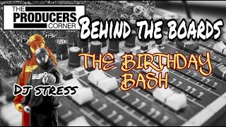 "Behind the Boards ""DJ Stress's 50th Birthday Party"" Episode 26"