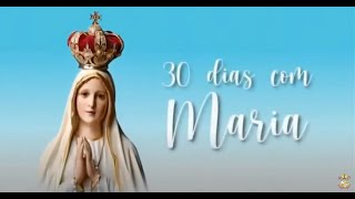 """1º dia - """"30 dias com Maria"""""""