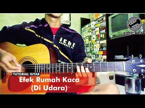 Tutorial Gitar | Efek Rumah Kaca - Di Udara
