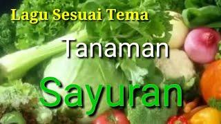 Lagu Sesuai Tema Tanaman Sayuran