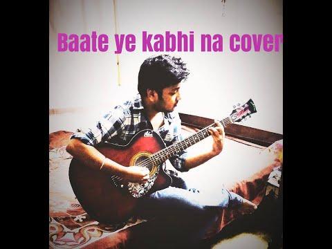 Baate ye kabhi na cover