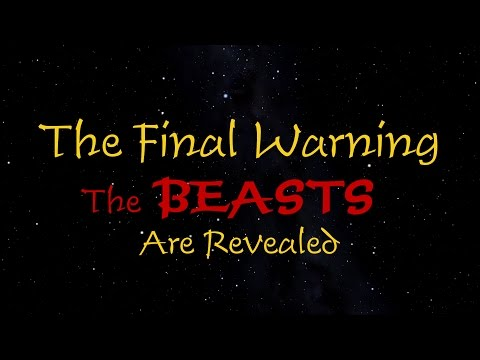 The Final Warning - The Beasts Are Revealed!