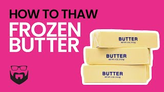 How to Thaw Frozen Butter