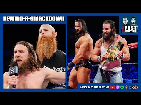 24/7 Title Changes, Daniel Bryan On FRACKING, #AEWDoN Notes   REWIND-A-SMACKDOWN 5/28/19
