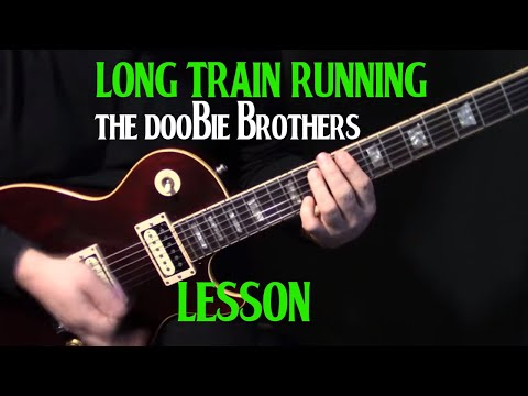 """How To Play """"Long Train Runnin'"""" On Guitar By The Doobie Brothers 