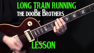 "LESSON | how to play ""Long Train Runnin'"" on guitar by the Doobie Brothers 