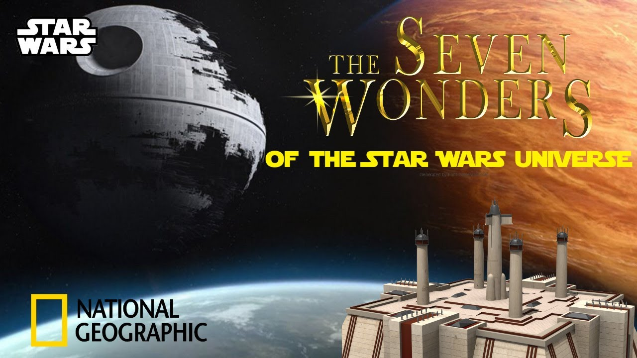 The Seven Wonders of the Star Wars Universe