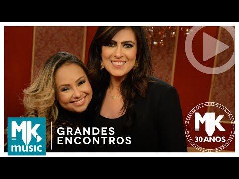 Cura-me - Fernanda Brum e Bruna Karla Grandes Encontros MK 30 Anos