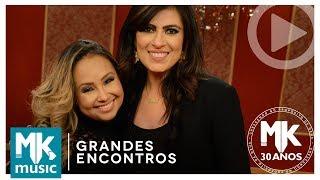 Fernanda Brum e Bruna Karla - Cura-me (Grandes Encontros MK 30 Anos)