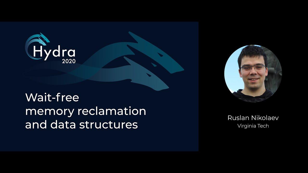 Wait-free Memory Reclamation and Data Structures - Ruslan Nikolaev