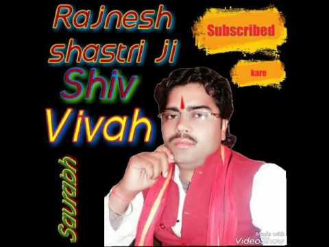 Rajnesh shastri-|$|-Brajesh shastri-|$|-Shiv vivah-|$|-स्व: ब्रजेश शास्त्री के भांजे रजनेश शास्त्री$