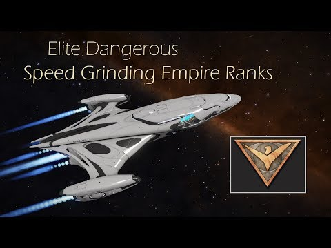 Speed Grinding Empire Rank - Elite: Dangerous PvE - Mobius