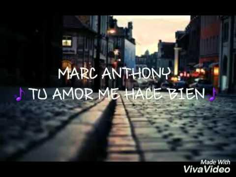 MARC ANTHONY - TU AMOR ME HACE BIEN