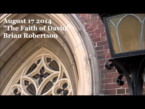August 17, 2014 - The Faith of David - Brian Robertson