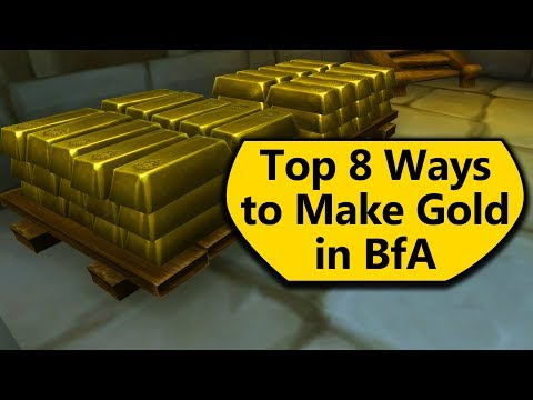 Easy WoW Gold! Top 8 Ways to Make Gold in BfA