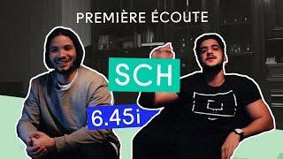 PREMIERE ECOUTE - SCH - 6.45i