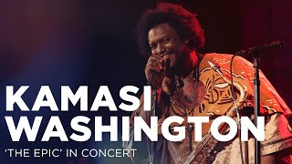 Kamasi Washington s The Epic in Concert