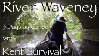 River Waveney 3 Day Canoe Camping Trip With Kent Survival. Part One.