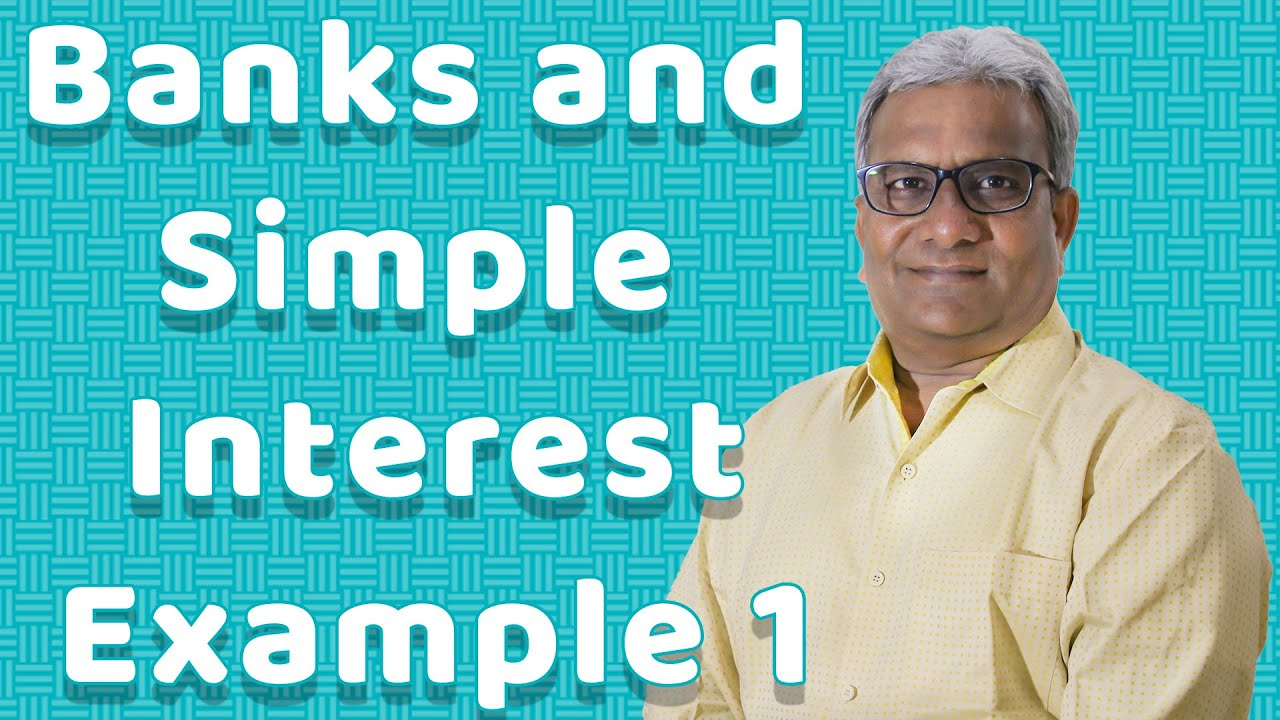 7th | Maths | Banks and Simple Interest | Problem on Simple Interest ...