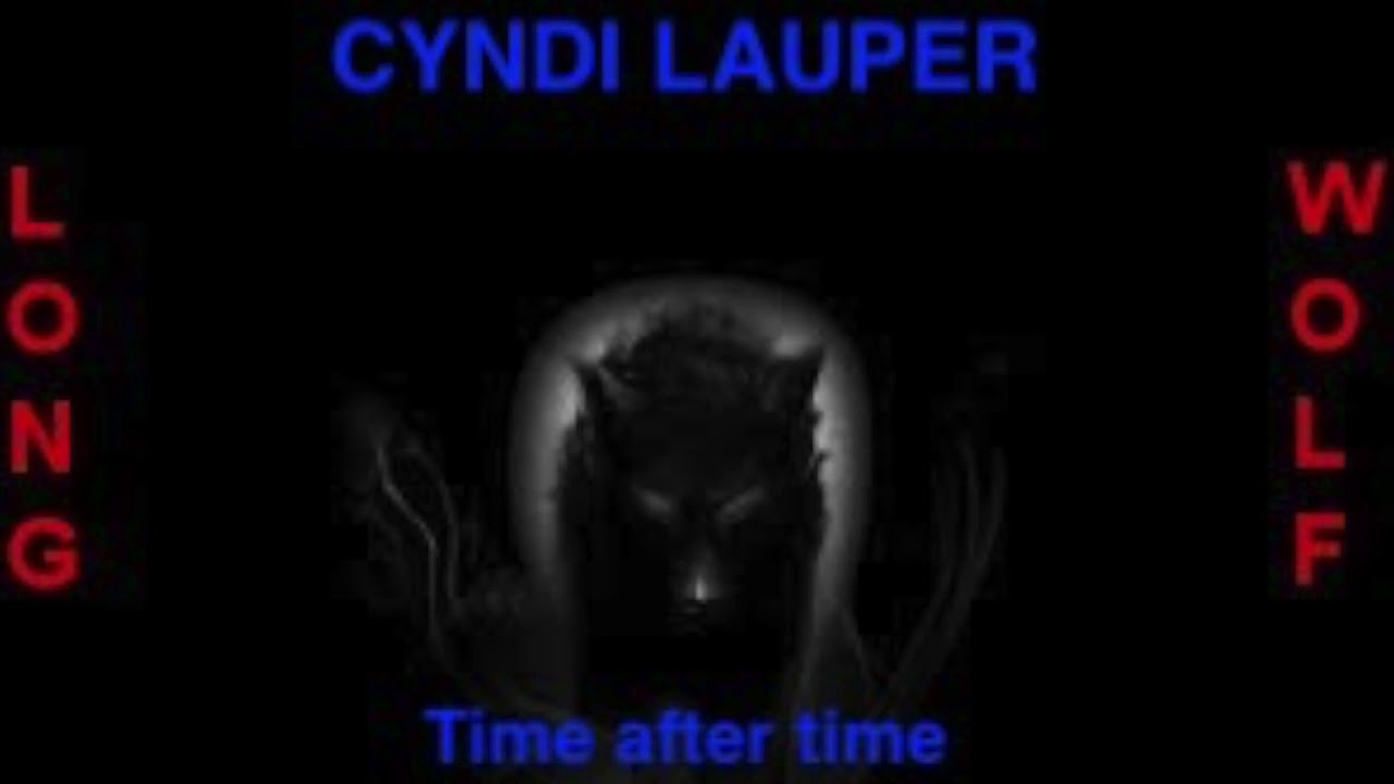 Cyndi Lauper  - Time after time  - Extended Wolf
