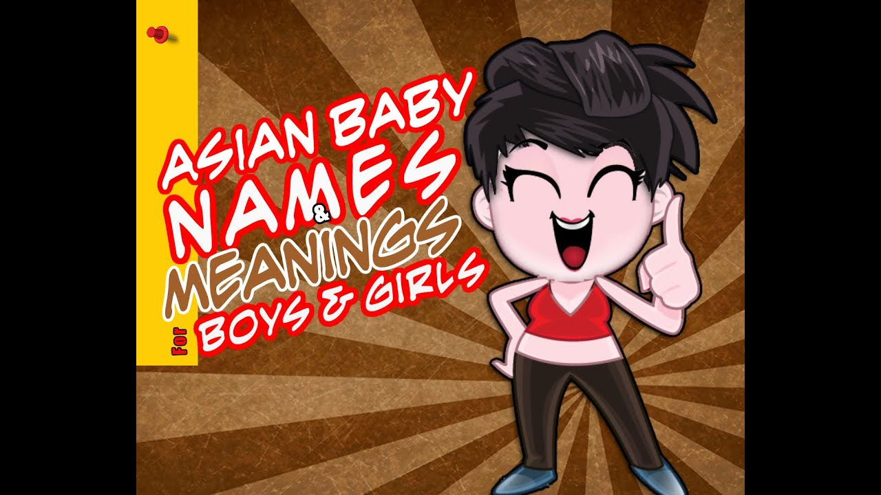 Asian Baby Names With Meanings For Boys And Girls