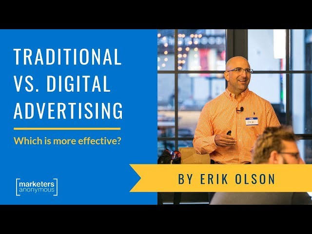 Which Marketing is More Effective: Traditional vs. Digital Advertising - Erik Olson