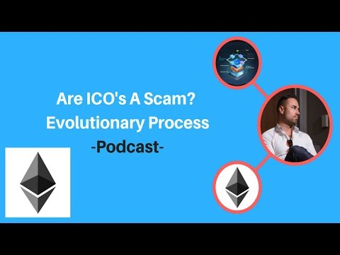 Are ICO's A Scam? An Evolutionary Process