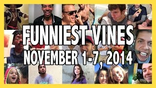 Top 100+ Funny Vines of November 1-7, 2014