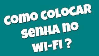 Como colocar senha na sua rede Wi-Fi