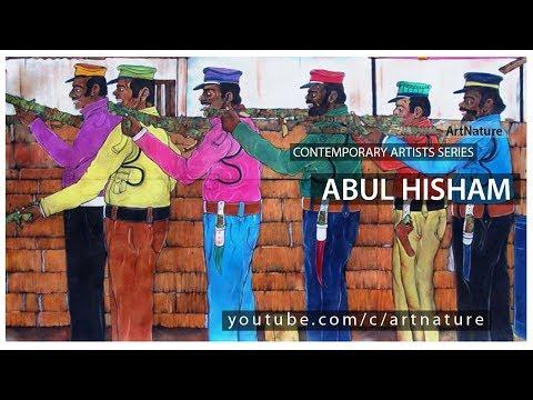ABUL HISHAM   CONTEMPORARY ARTISTS SERIES   VIDEO   ArtNature
