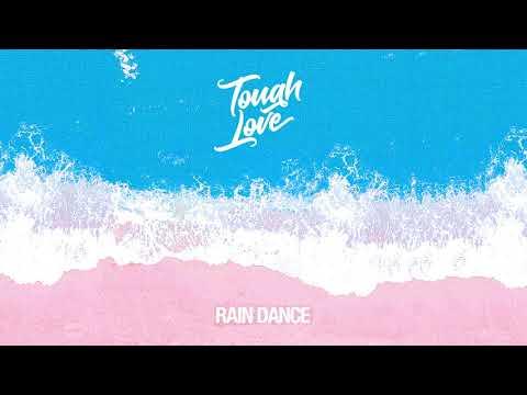 Tough Love - Rain Dance (Official Audio)