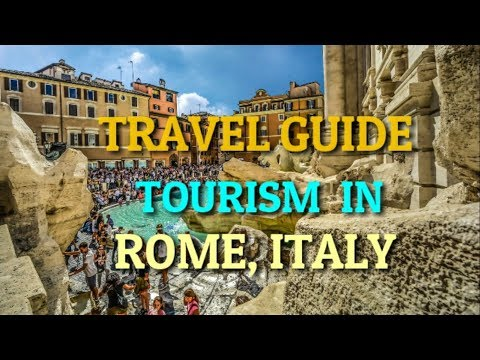 Rome, Italy TOURISM TRAVEL GUIDE. Places to visit in Rome. Best and the Beautiful cities in  World.