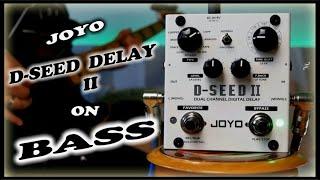 JOYO D-Seed II Stereo Delay(Bass Demo)