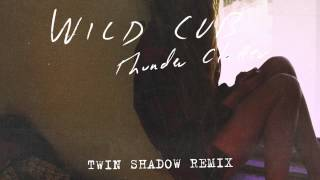 "Wild Cub - ""Thunder Clatter"" (Twin Shadow Remix)"