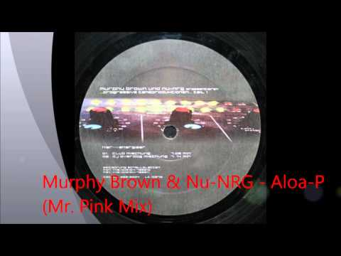 Murphy Brown & Nu NRG - Aloa-P (Mr. Pink Mix)